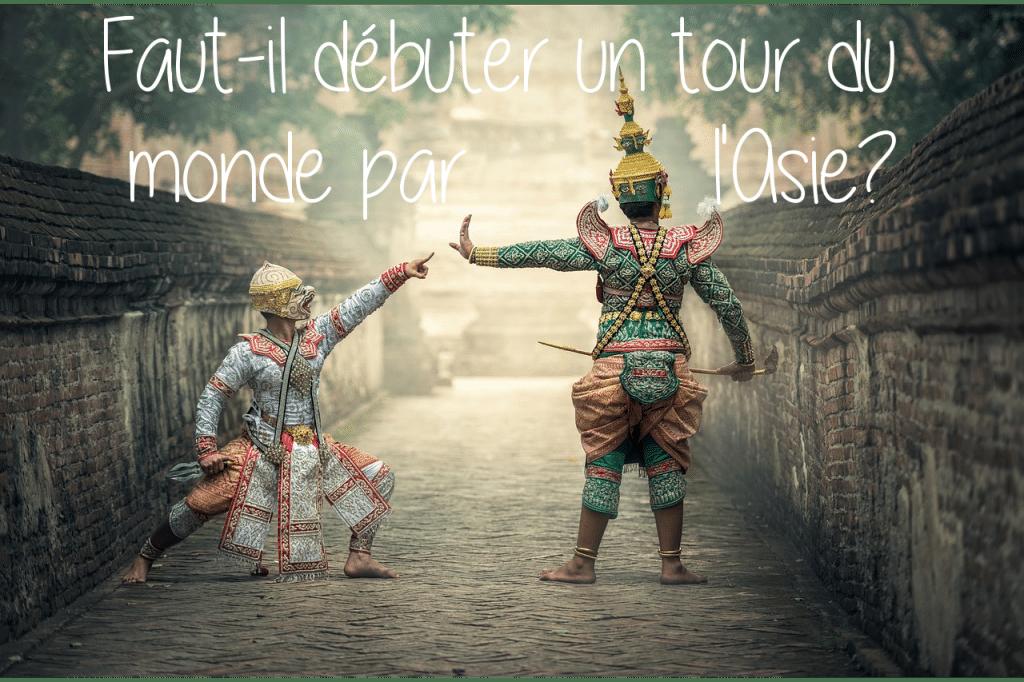 Faut-il débuter un tour du monde par l'Asie ?