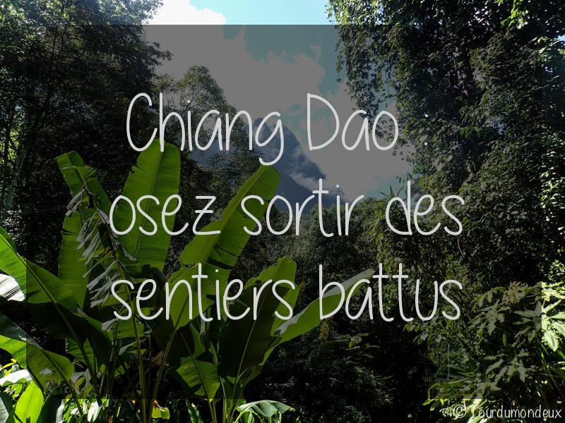 Chiang Dao – Osez sortir des sentiers battus