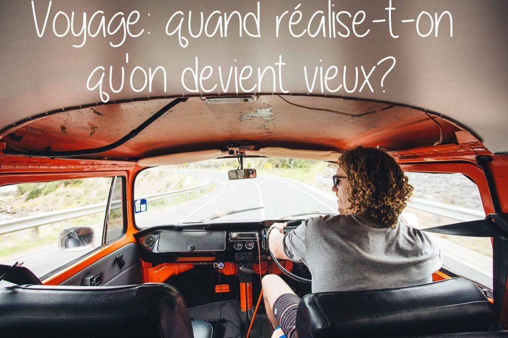 Voyage: Quand réalise t'on qu'on devient vieux?