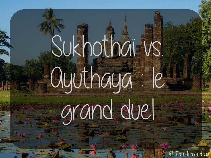 Sukhothaï vs. Ayuthaya : le grand duel