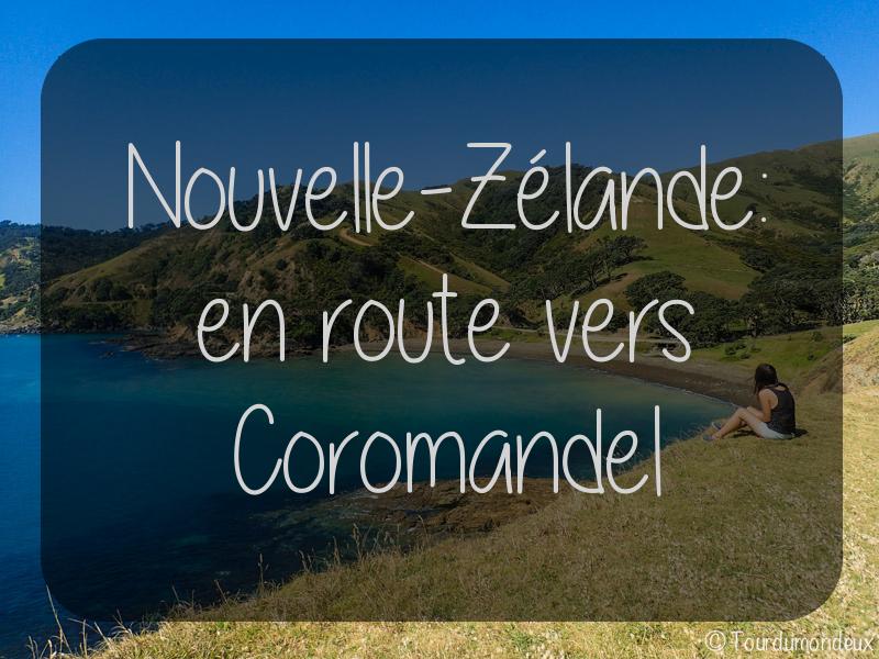 Nouvelle-Zélande : en route vers Coromandel