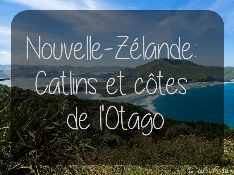 Nouvelle-Zélande : Catlins et côtes de l'Otago