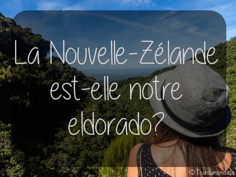 La Nouvelle-Zélande est-elle notre eldorado ?