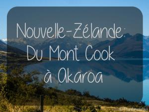 mont-cook-akaroa-tourdumondeux