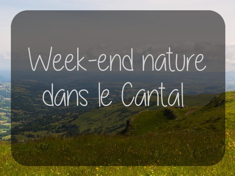 Week-end nature dans le Cantal