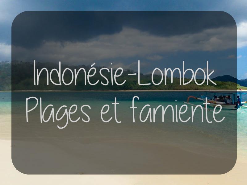 Indonésie – Lombok – Plages et farniente