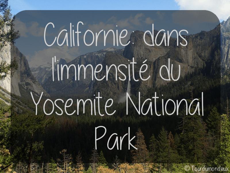 Californie: dans l'immensité du Yosemite National Park